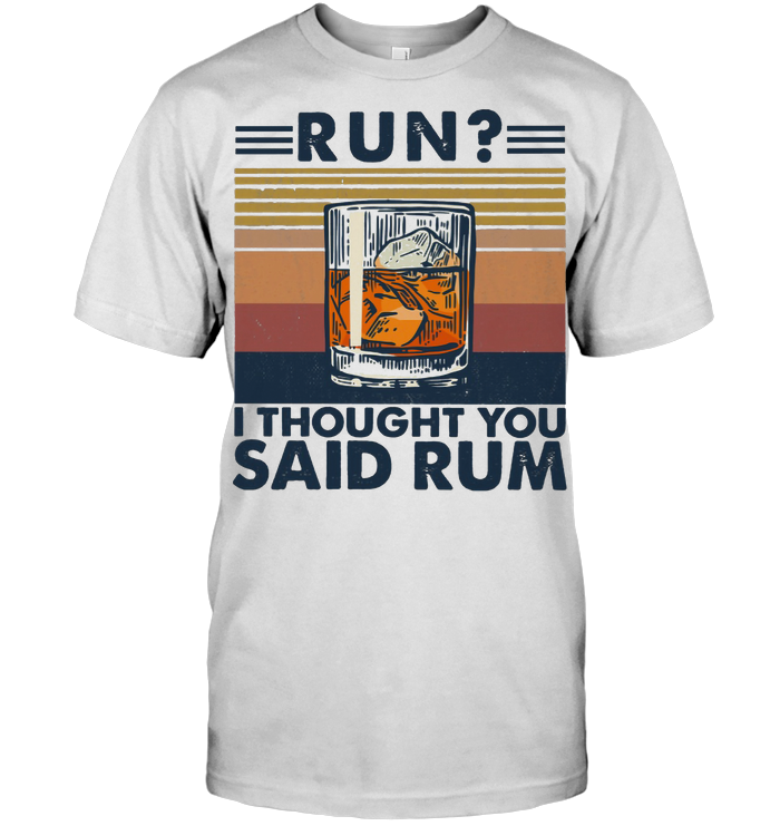 Run I Thought You Said Rum Vintage T Shirt