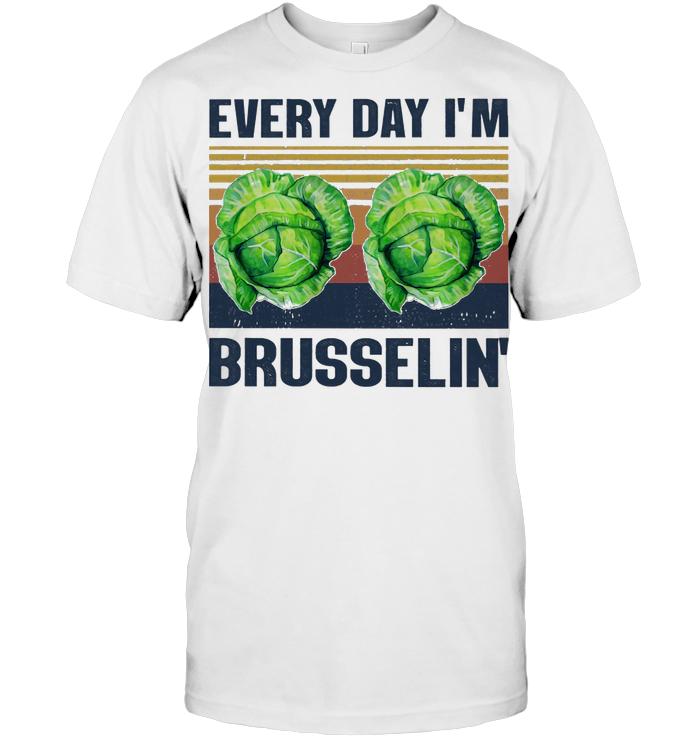Every Day I'm Brusselin' Vegan T Shirt Unisex