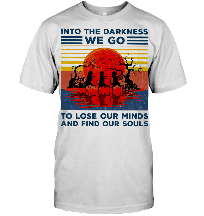 Cats Into The Darkness We Go To Lose Our Minds And Find Our Souls Halloween Vintage Retro T Shirt
