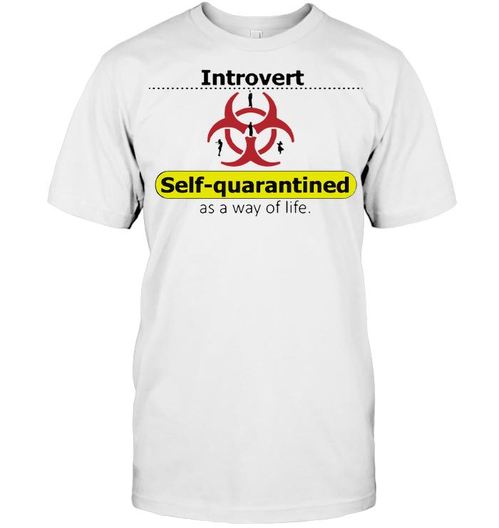 Self Quarantined Introvert T Shirt